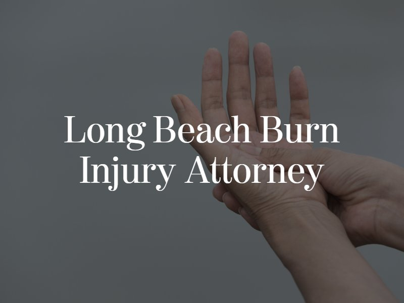 Long Beach burn injury attorney