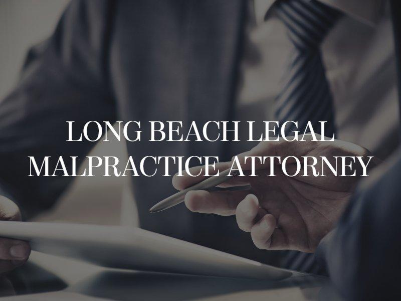 Long Beach Legal Malpractice Attorney