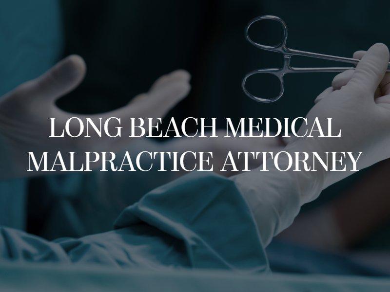 Long Beach Medical Malpractice Attorney