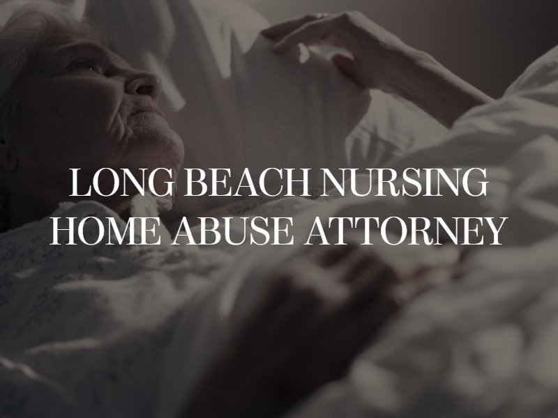 Long Beach Nursing Home Abuse Attorney