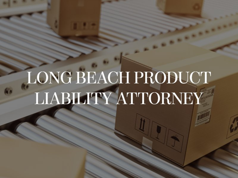 Long Beach Product Liability Attorney