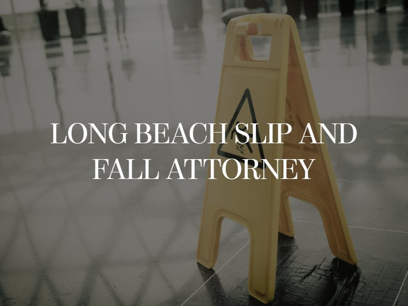 Long Beach slip and fall attorney