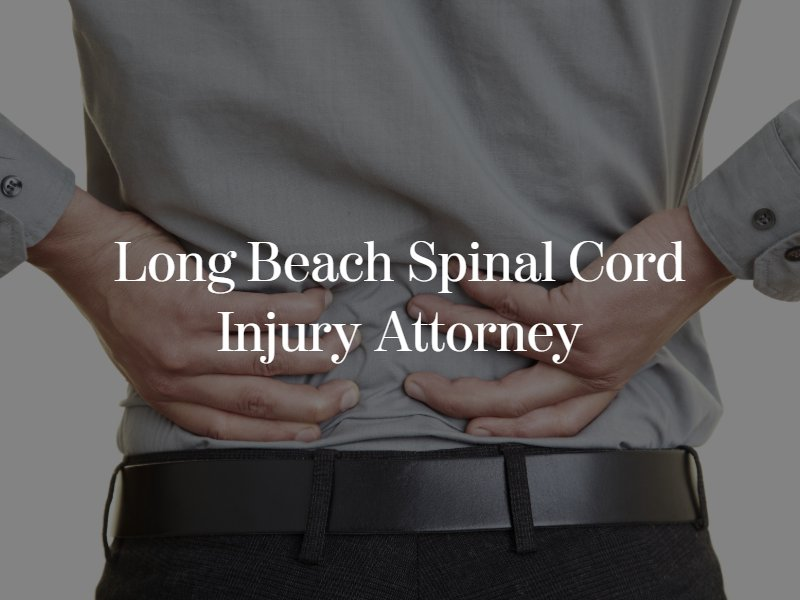 Long Beach Spinal cord injury lawyer