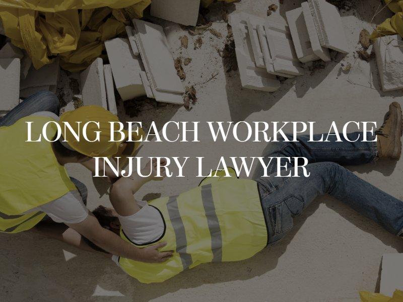 Long Beach Workplace Injury Lawyer